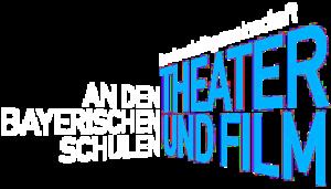 LAG Theater und Film an den bayerischen Schulen